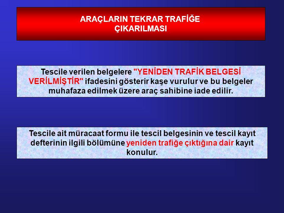 ARAÇLARIN TEKRAR TRAFİĞE