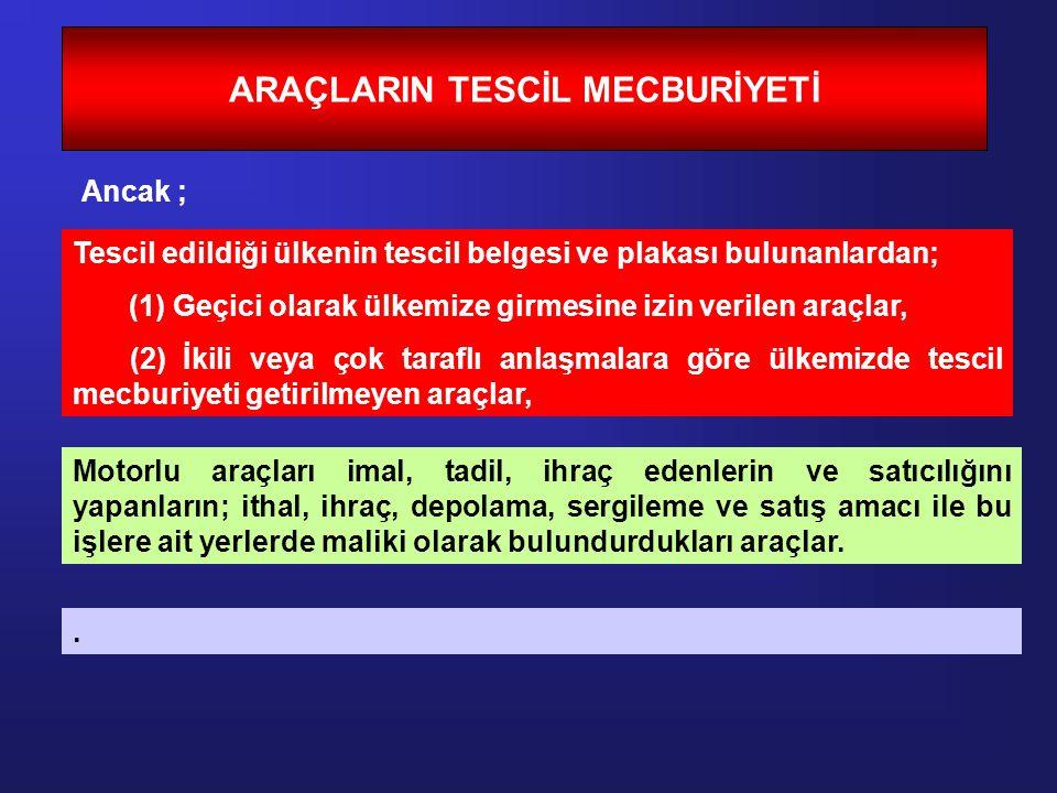 ARAÇLARIN TESCİL MECBURİYETİ