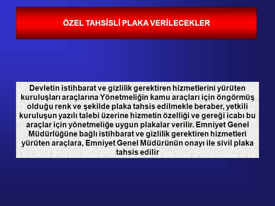 ÖZEL TAHSİSLİ PLAKA VERİLECEKLER