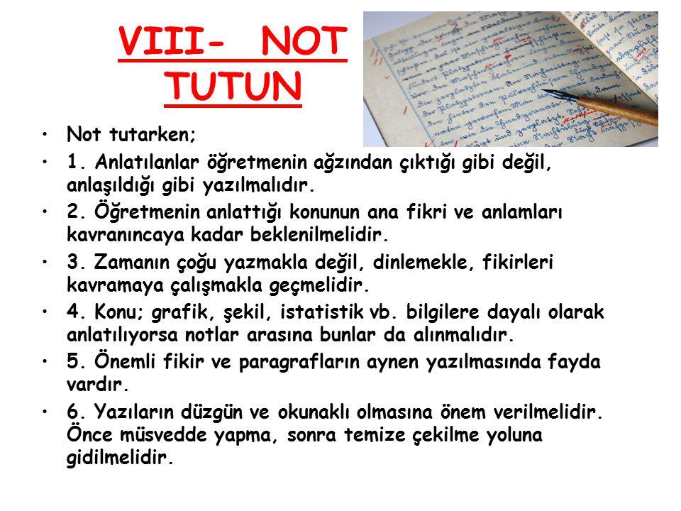 VIII- NOT TUTUN Not tutarken;