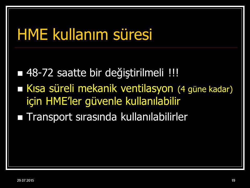 HME kullanım süresi 48-72 saatte bir değiştirilmeli !!!