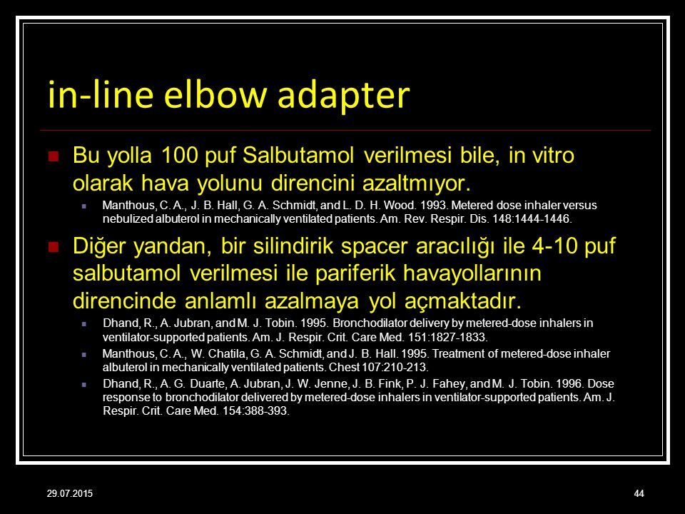 in-line elbow adapter Bu yolla 100 puf Salbutamol verilmesi bile, in vitro olarak hava yolunu direncini azaltmıyor.