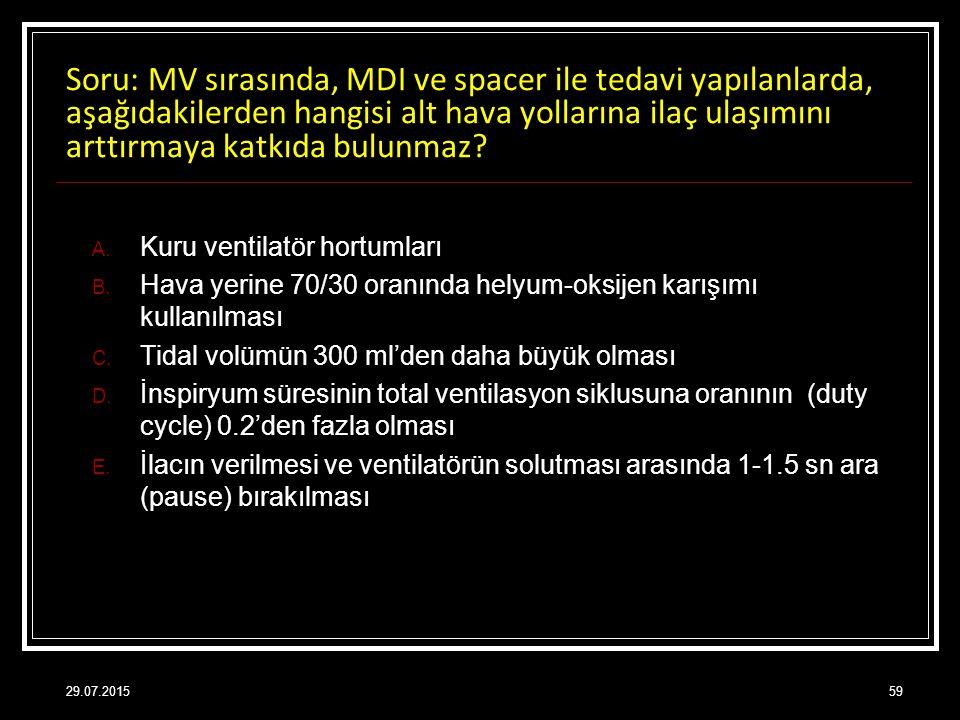Soru: MV sırasında, MDI ve spacer ile tedavi yapılanlarda, aşağıdakilerden hangisi alt hava yollarına ilaç ulaşımını arttırmaya katkıda bulunmaz