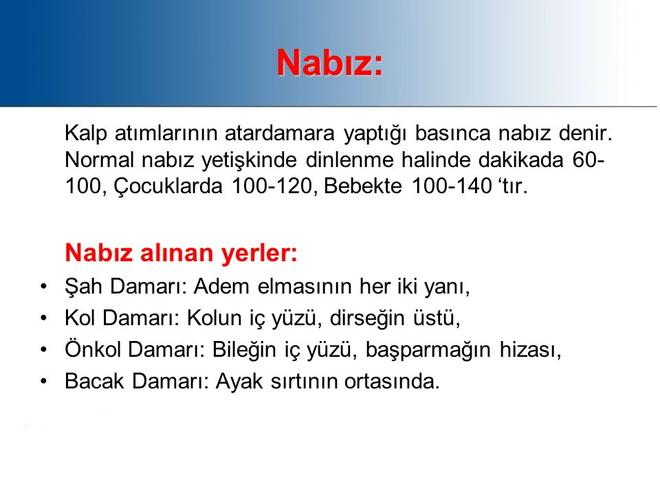 Nabız: Nabız alınan yerler: