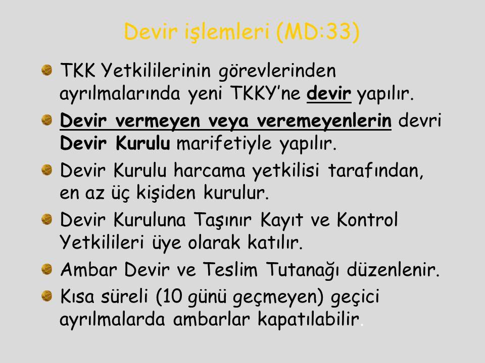 Devir işlemleri (MD:33) TKK Yetkililerinin görevlerinden ayrılmalarında yeni TKKY'ne devir yapılır.