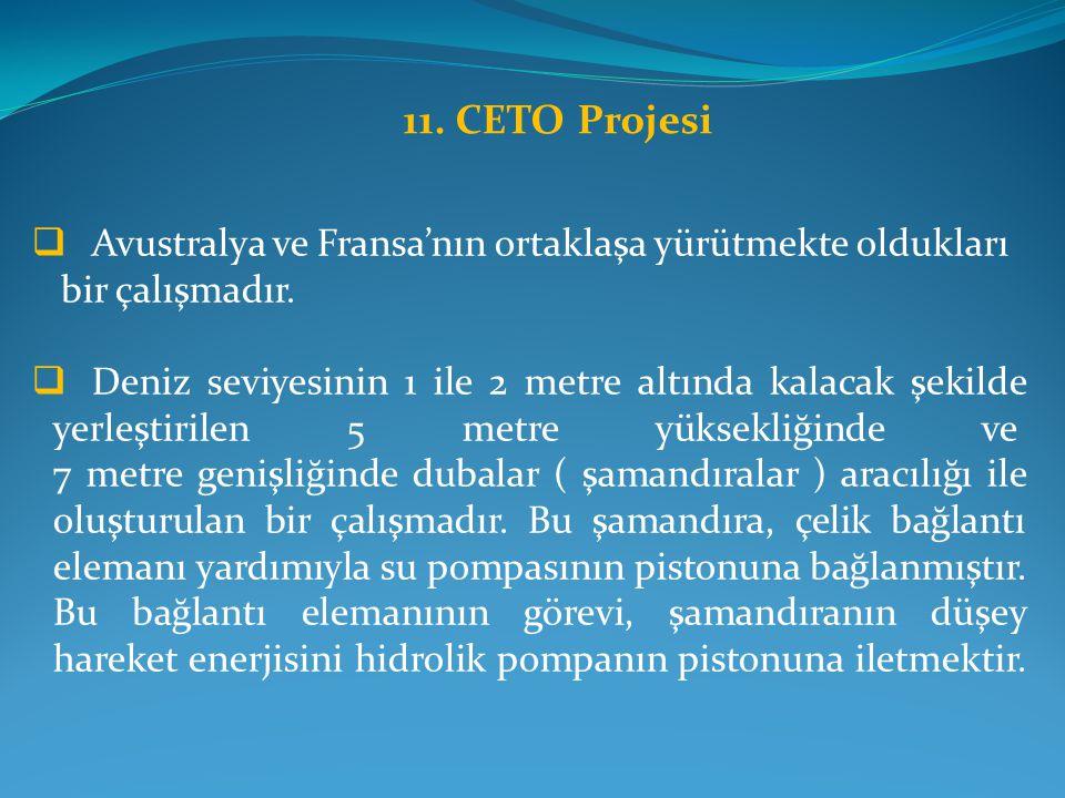 11. CETO Projesi Avustralya ve Fransa'nın ortaklaşa yürütmekte oldukları. bir çalışmadır.