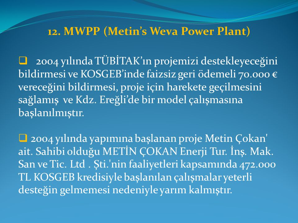 12. MWPP (Metin's Weva Power Plant)