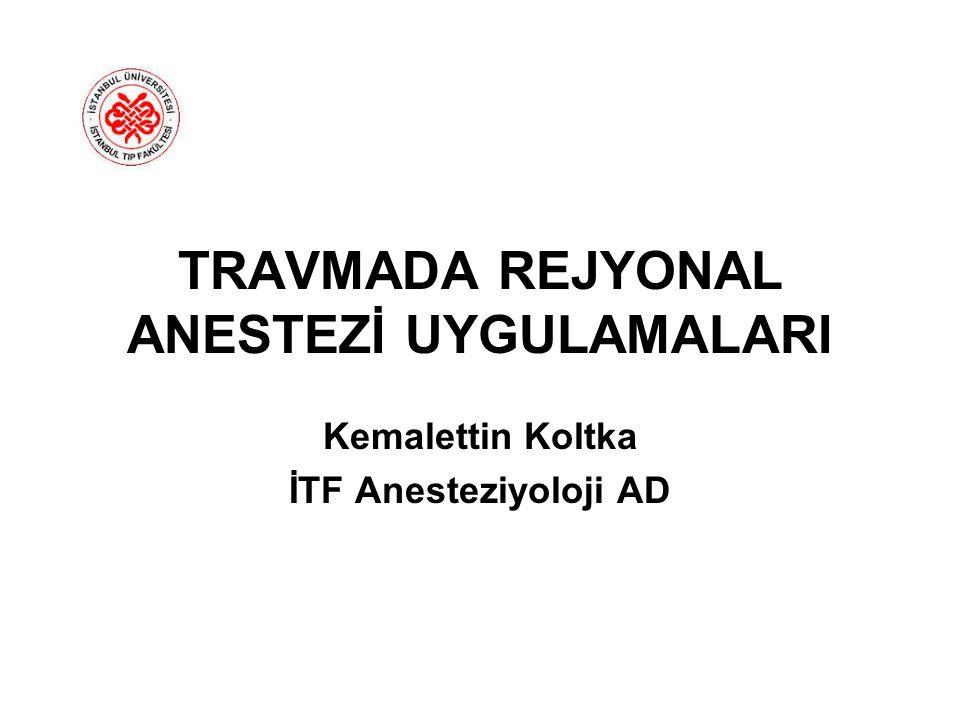 TRAVMADA REJYONAL ANESTEZİ UYGULAMALARI