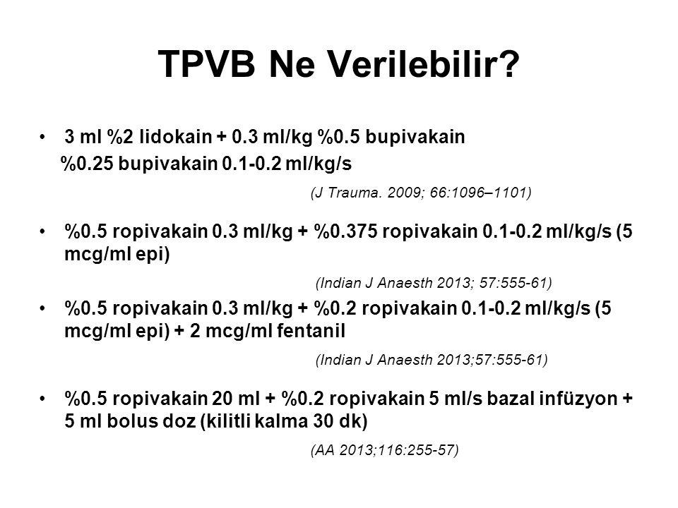 TPVB Ne Verilebilir 3 ml %2 lidokain + 0.3 ml/kg %0.5 bupivakain