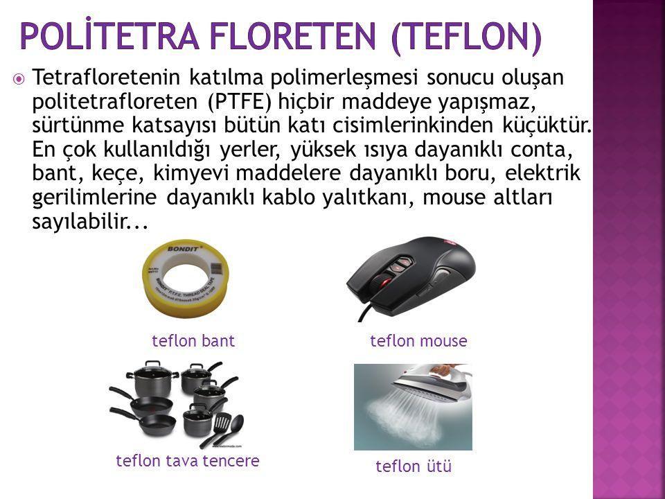 POLİTETRA FLORETEN (TEFLON)