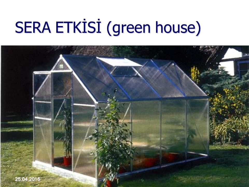 SERA ETKİSİ (green house)