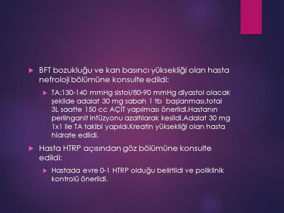 Hasta HTRP açısından göz bölümüne konsulte edildi:
