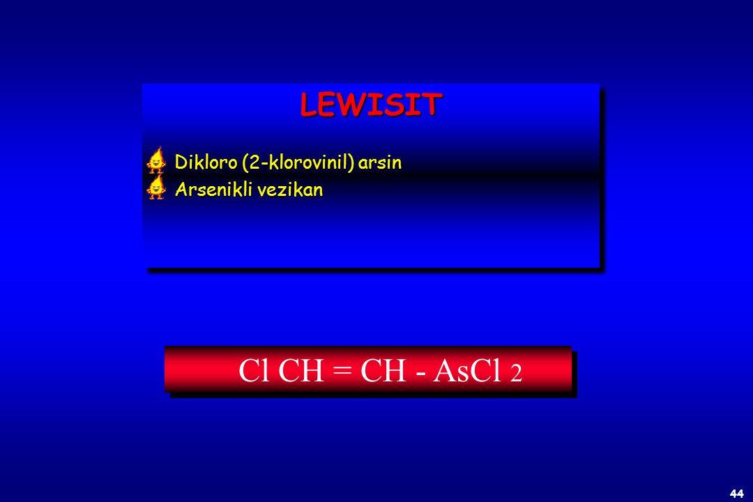 LEWISIT Dikloro (2-klorovinil) arsin Arsenikli vezikan