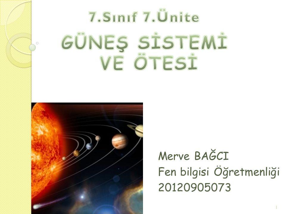 Merve BAĞCI Fen bilgisi Öğretmenliği 20120905073