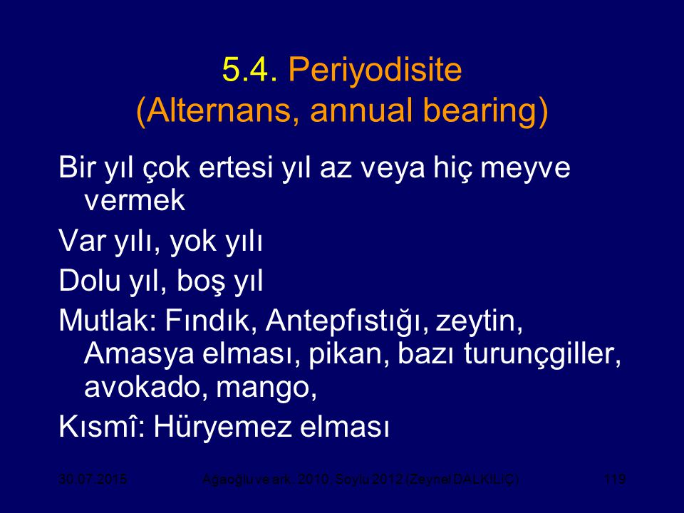 5.4. Periyodisite (Alternans, annual bearing)