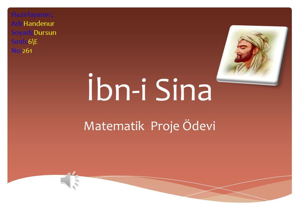 İbn-i Sina Matematik Proje Ödevi Hazırlayanın ; Adı:Handenur