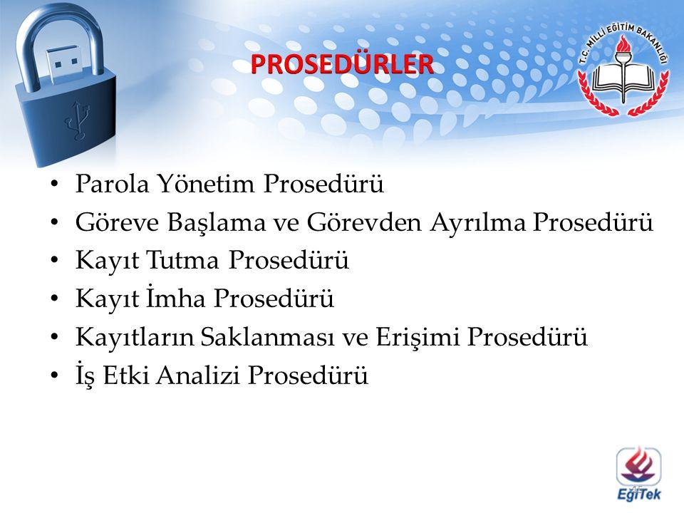 PROSEDÜRLER Parola Yönetim Prosedürü