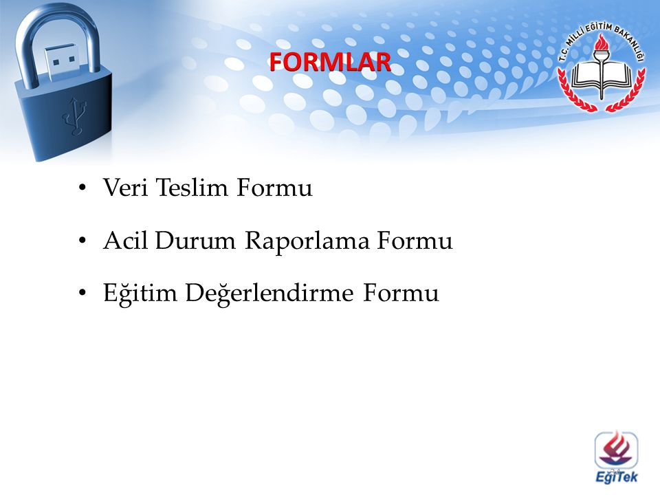 FORMLAR Veri Teslim Formu Acil Durum Raporlama Formu