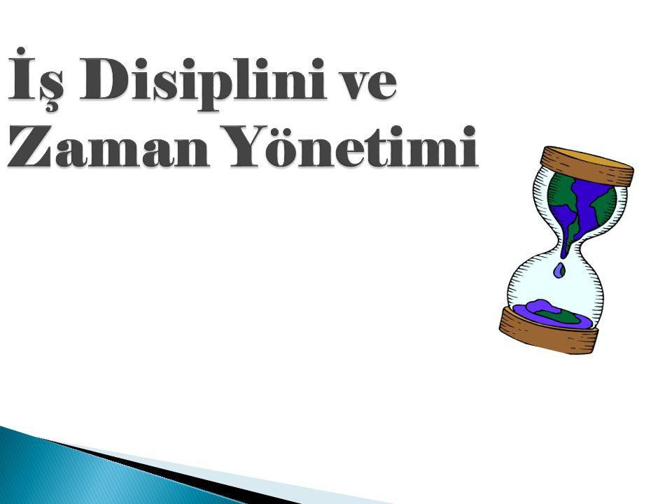 İş Disiplini ve Zaman Yönetimi
