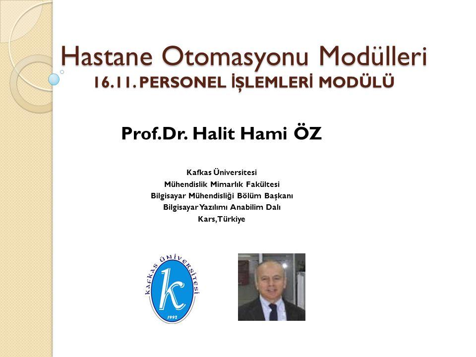Hastane Otomasyonu Modülleri 16.11. PERSONEL İŞLEMLERİ MODÜLÜ