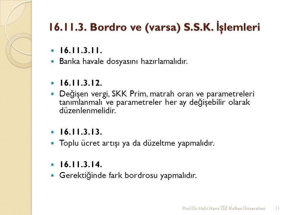 16.11.3. Bordro ve (varsa) S.S.K. İşlemleri