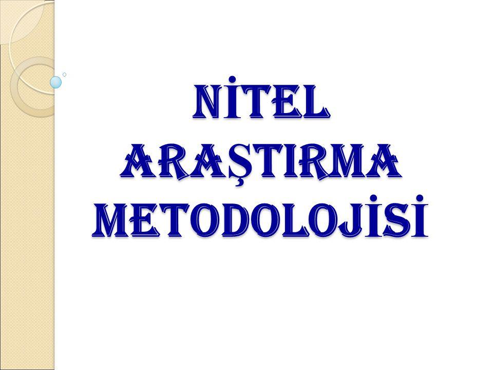 NİTEL ARAŞTIRMA METODOLOJİSİ