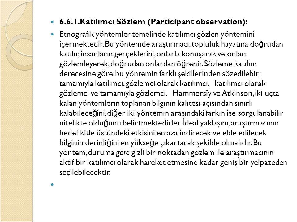 6.6.1.Katılımcı Sözlem (Participant observation):