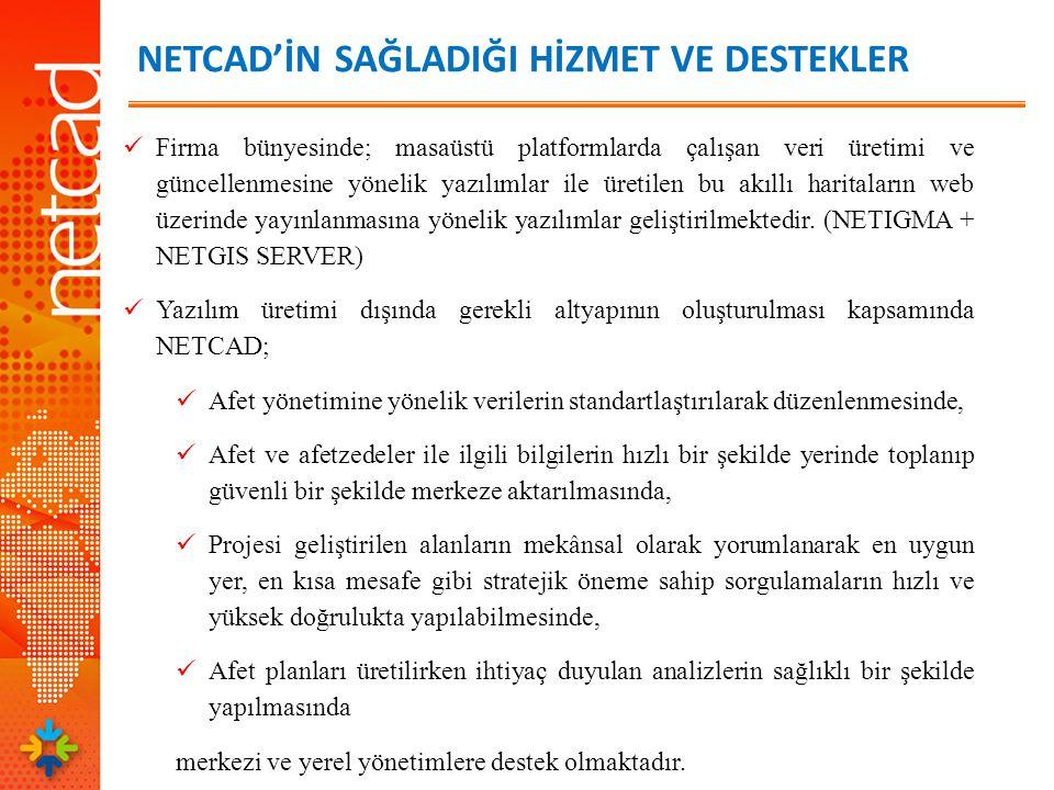 NETCAD'İN SAĞLADIĞI HİZMET VE DESTEKLER