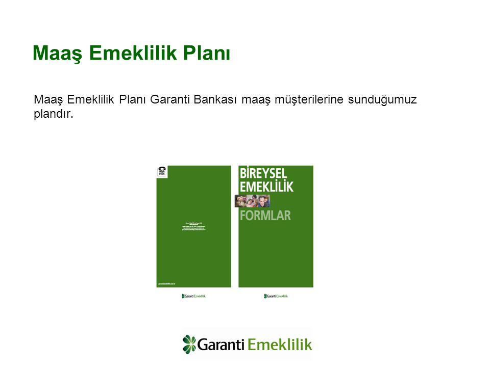 Maaş Emeklilik Planı Maaş Emeklilik Planı Garanti Bankası maaş müşterilerine sunduğumuz plandır.