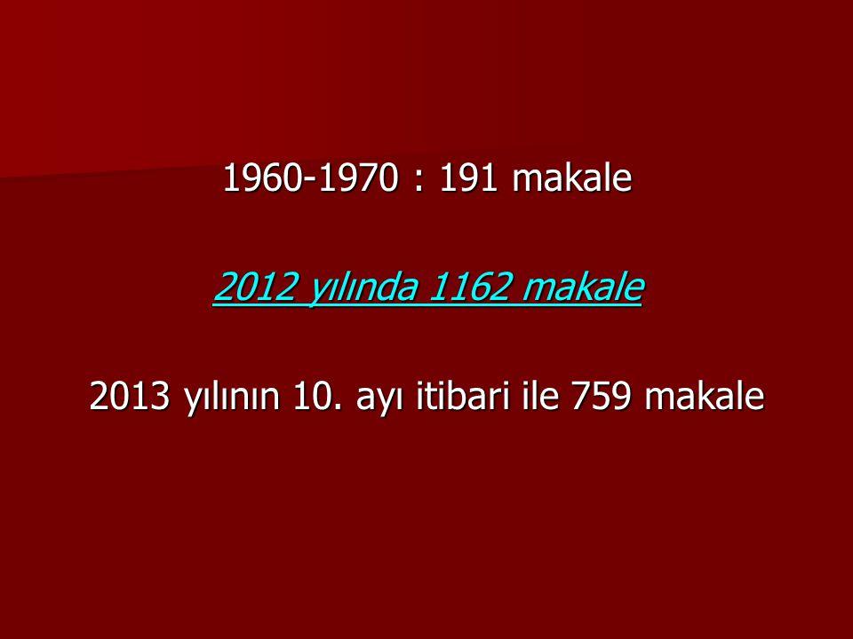 2013 yılının 10. ayı itibari ile 759 makale