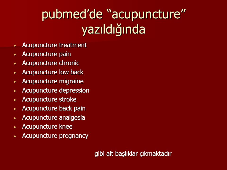 pubmed'de acupuncture yazıldığında