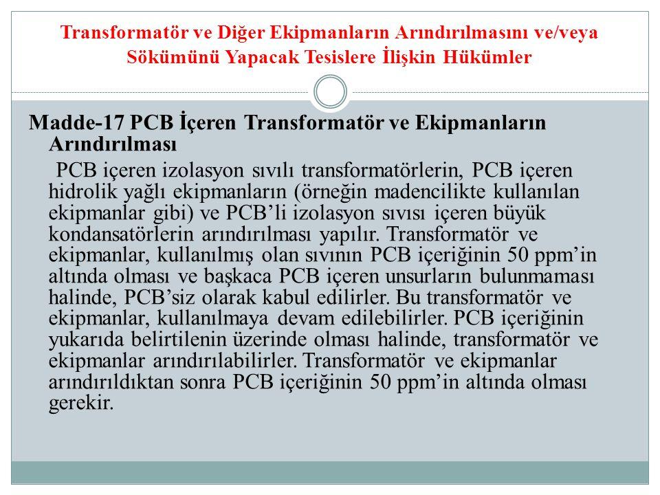 Transformatör ve Diğer Ekipmanların Arındırılmasını ve/veya Sökümünü Yapacak Tesislere İlişkin Hükümler