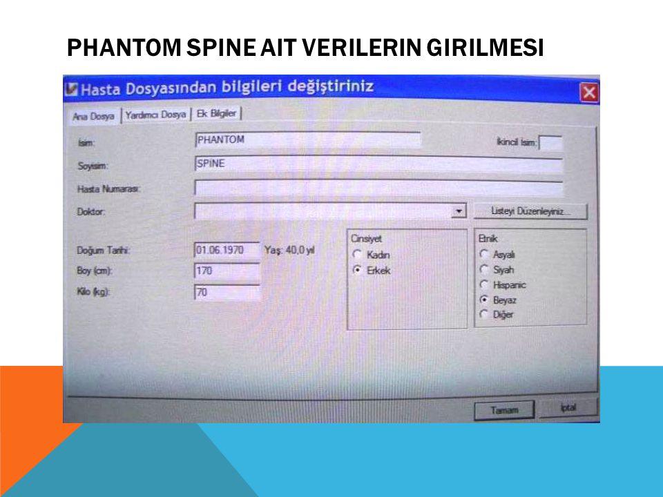 Phantom Spine ait verilerin girilmesi