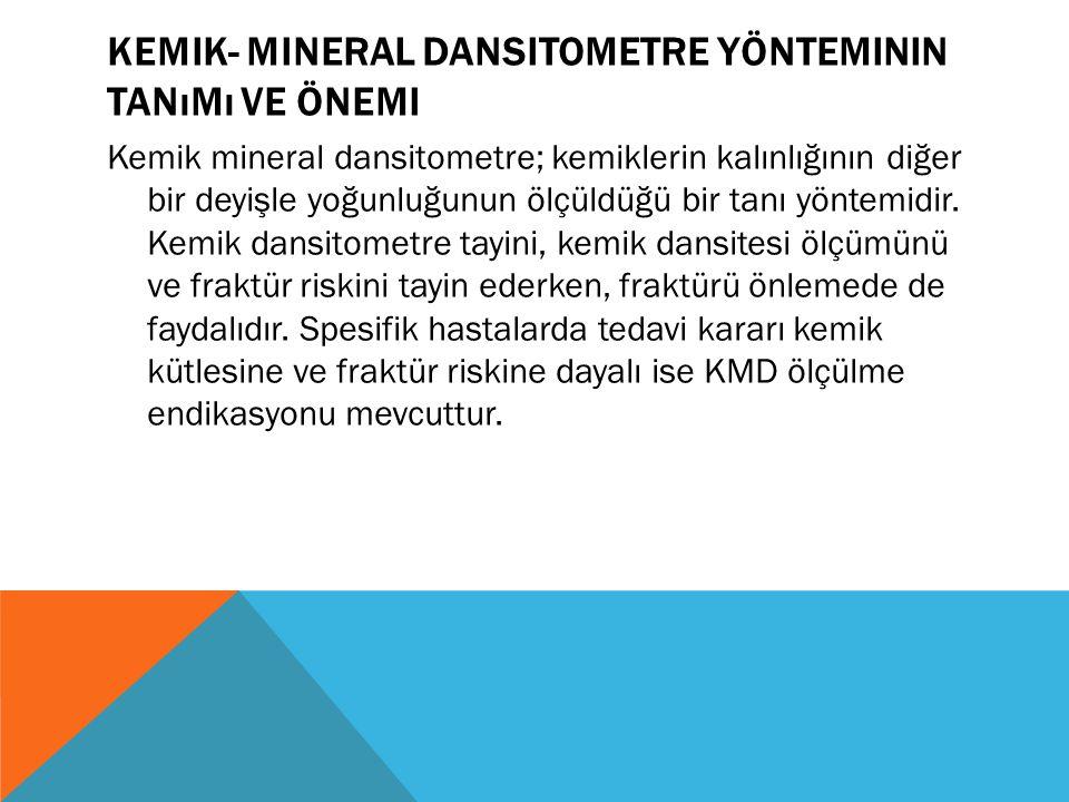 Kemik- Mineral Dansitometre Yönteminin Tanımı ve Önemi