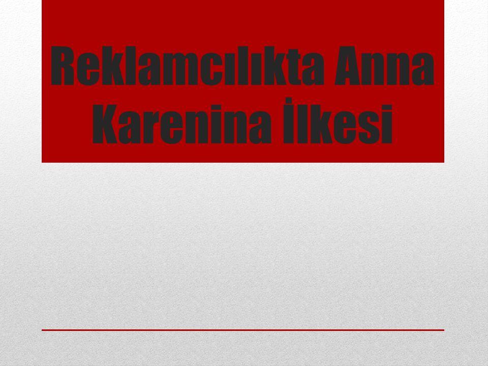 Reklamcılıkta Anna Karenina İlkesi