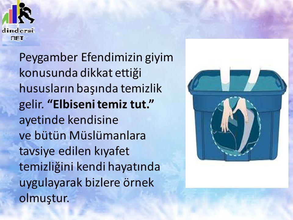 Peygamber Efendimizin giyim konusunda dikkat ettiği hususların başında temizlik gelir.
