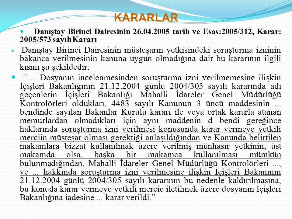 KARARLAR Danıştay Birinci Dairesinin 26.04.2005 tarih ve Esas:2005/312, Karar: 2005/573 sayılı Kararı.