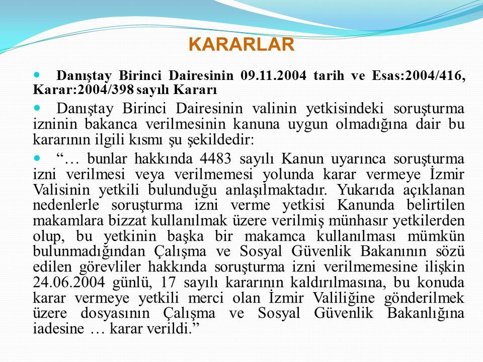 KARARLAR Danıştay Birinci Dairesinin 09.11.2004 tarih ve Esas:2004/416, Karar:2004/398 sayılı Kararı.