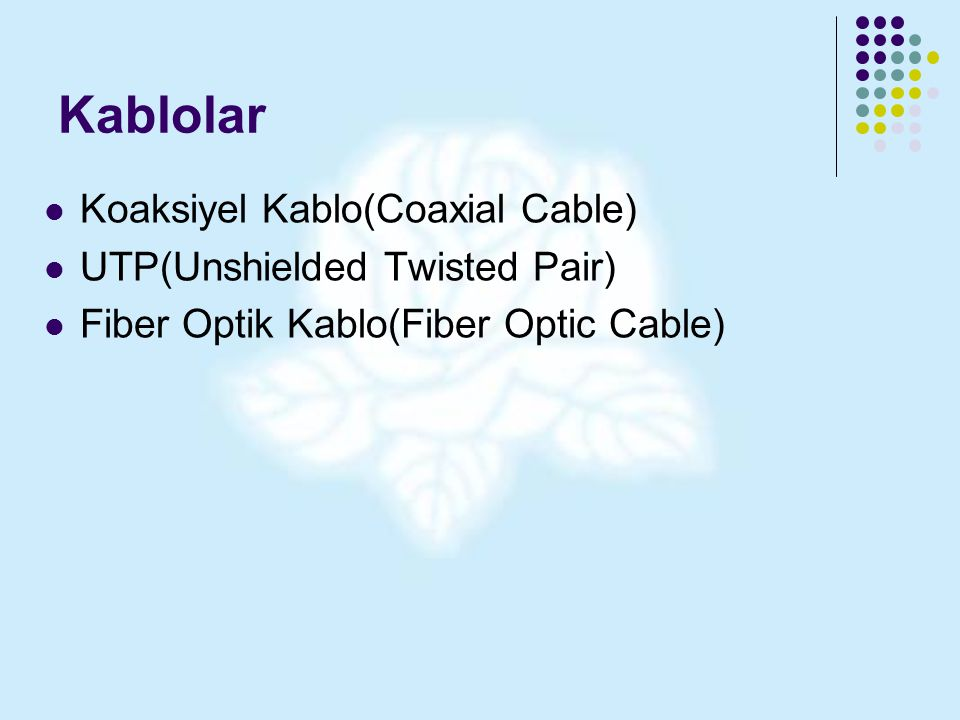 Kablolar Koaksiyel Kablo(Coaxial Cable) UTP(Unshielded Twisted Pair)