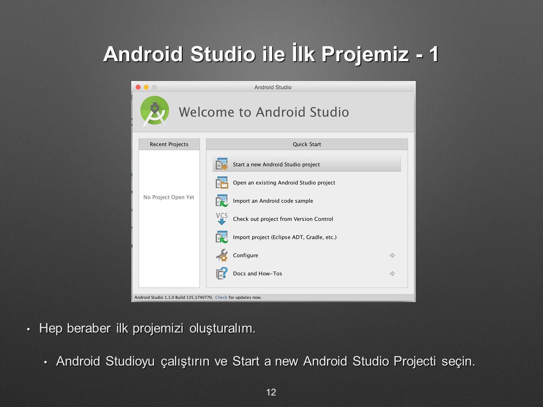 Android Studio ile İlk Projemiz - 1