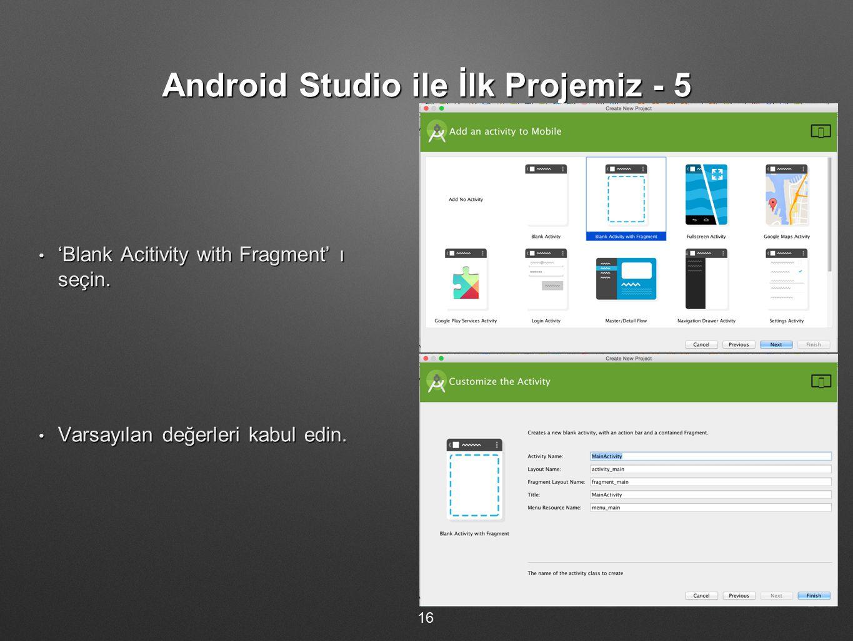 Android Studio ile İlk Projemiz - 5