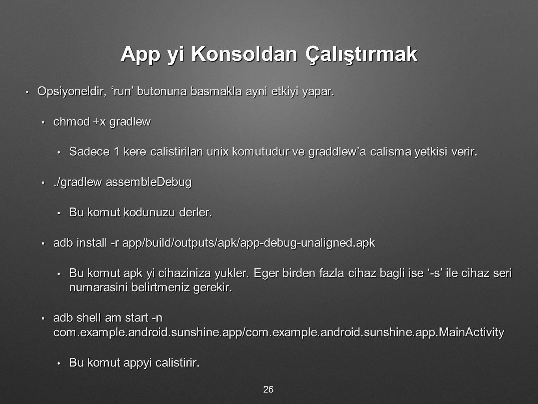 App yi Konsoldan Çalıştırmak