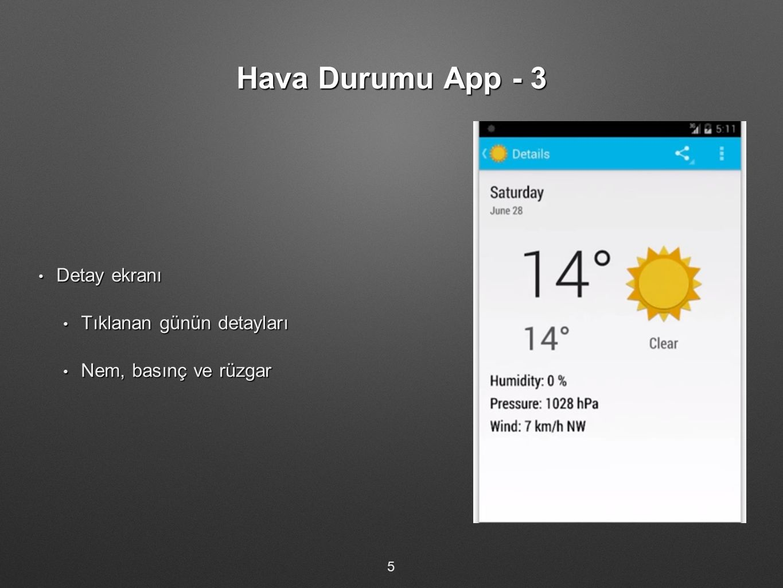 Hava Durumu App - 3 Detay ekranı Tıklanan günün detayları