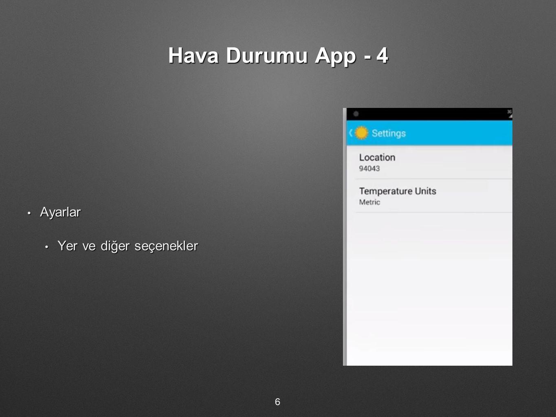 Hava Durumu App - 4 Ayarlar Yer ve diğer seçenekler 6
