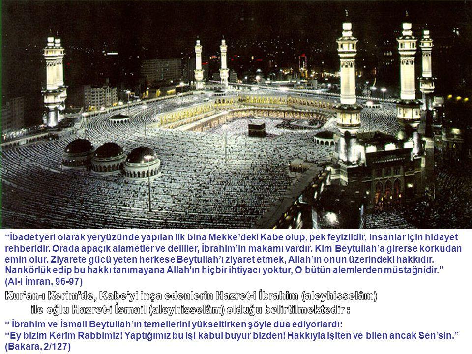 ile oğlu Hazret-i İsmail (aleyhisselâm) olduğu belirtilmektedir :