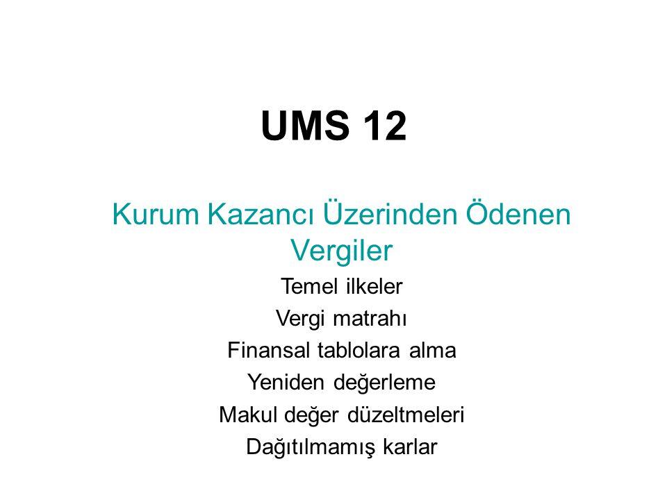 UMS 12 Kurum Kazancı Üzerinden Ödenen Vergiler Temel ilkeler