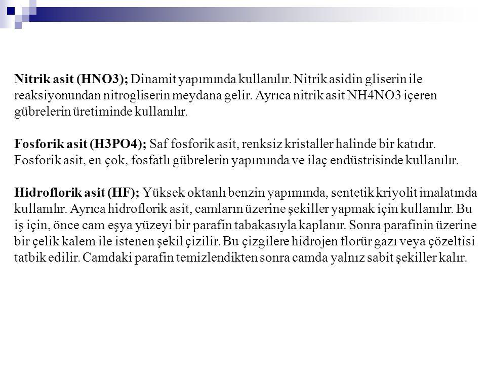 Nitrik asit (HNO3); Dinamit yapımında kullanılır