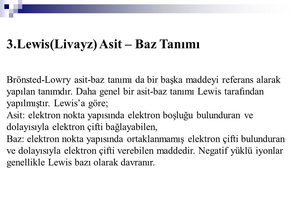 3.Lewis(Livayz) Asit – Baz Tanımı