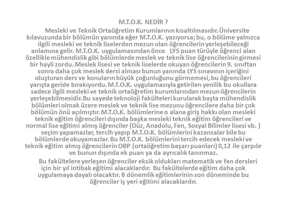 M.T.O.K. NEDİR