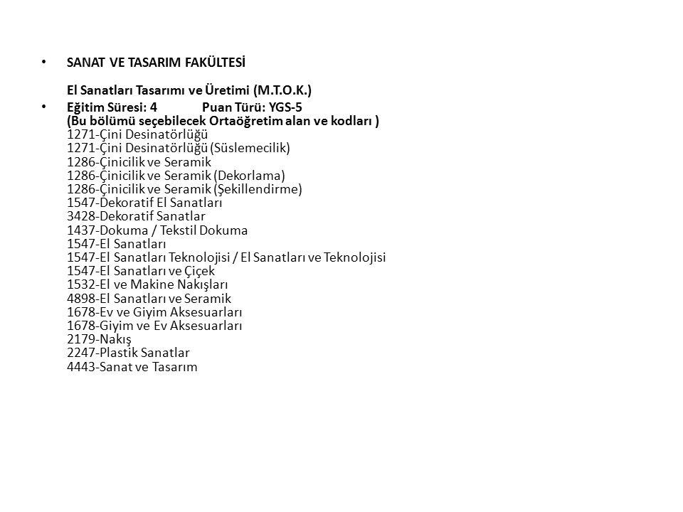 SANAT VE TASARIM FAKÜLTESİ El Sanatları Tasarımı ve Üretimi (M.T.O.K.)